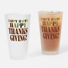 Happy Happy Happy Thanksgiving Drinking Glass