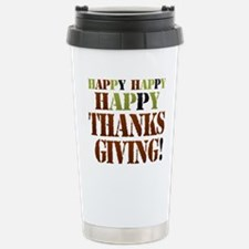 Happy Happy Happy Thanksgiving Travel Mug