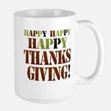 Happy Happy Happy Thanksgiving Mugs
