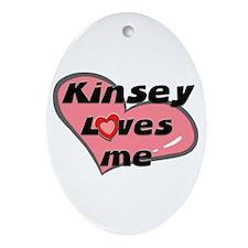 kinsey loves me  Oval Ornament