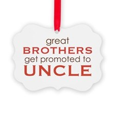 Great Brothers Get Promoted To Uncle Ornament