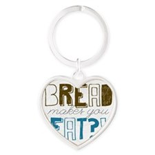 Bread Makes You Fat?! Heart Keychain