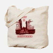 Set and Centered Tote Bag