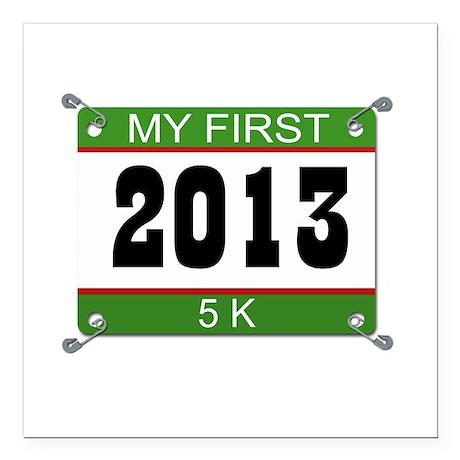 "My First 5K Bib - 2013 Square Car Magnet 3"" x 3"""