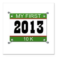 "My First 10K Bib - 2013 Square Car Magnet 3"" x 3"""