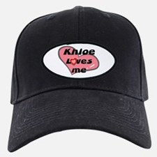 khloe loves me Baseball Hat
