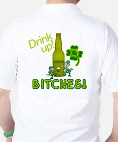 Drink Up Bitches! St. Patricks Day T-Shirt
