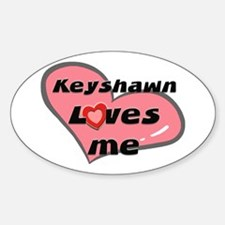 keyshawn loves me Oval Decal
