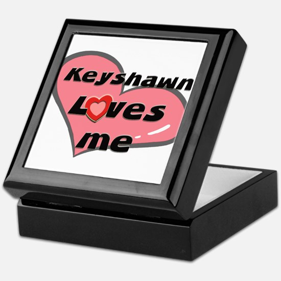 keyshawn loves me Keepsake Box