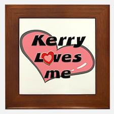 kerry loves me  Framed Tile