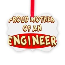 Proud Mother of an Engineer Ornament