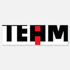 The I in team Bumper Bumper Sticker