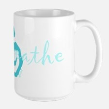 just breathe spiritual design Mug
