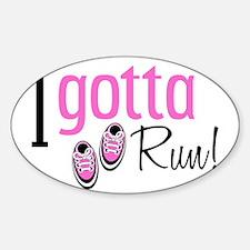 I Gotta Run in Pink Sticker (Oval)