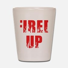 Fired Up Shot Glass