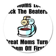Mom Lick The Beaters Round Car Magnet