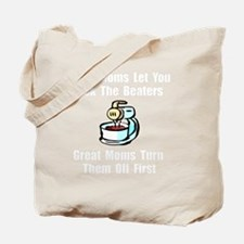 Mom Lick The Beaters White Tote Bag