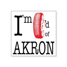 "Tired of Akron Square Sticker 3"" x 3"""