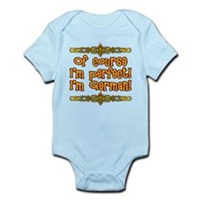 Of Course Im Perfect, Im German Infant Bodysuit