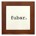 fubar. Framed Tile
