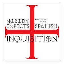"""spanish inquisition Square Car Magnet 3"""" x 3"""""""
