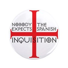 "spanish inquisition 3.5"" Button"