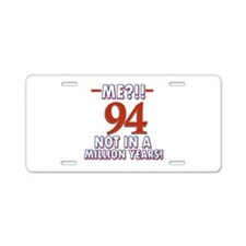 94 years already??!! Aluminum License Plate