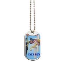 Never Forget-Ever Honor Dog Tags