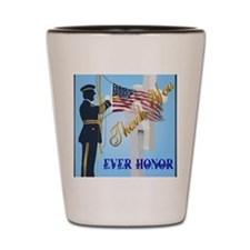 Never Forget-Ever Honor Shot Glass