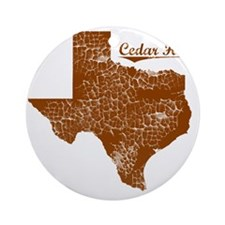 Cedar Hill, Texas (Search Any City! Round Ornament