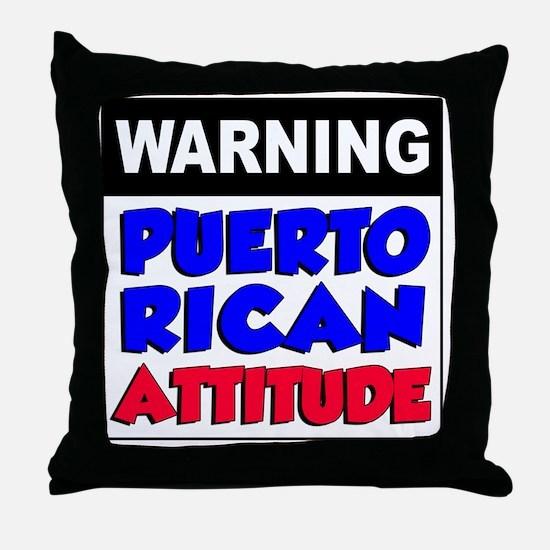 Warning Puerto Rican Attitude Throw Pillow