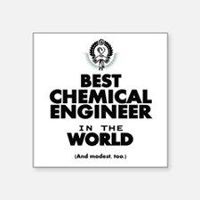 The Best in the World – Chemical Engineer Sticker