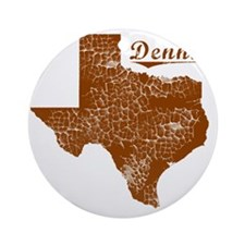 Dennis, Texas (Search Any City!) Round Ornament