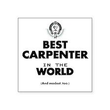 The Best in the World – Carpenter Sticker