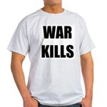 War Kills - Light T-Shirt