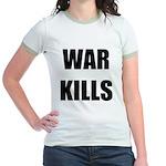 War Kills - Jr. Ringer T-Shirt