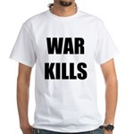 War Kills - White T-Shirt