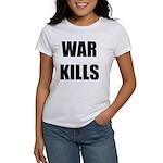War Kills - Women's T-Shirt