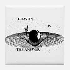 Gravity is the Answer Tile Coaster