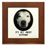 IT'S ALL ABOUT ATTITUDE (PIT BULL FACE) Framed Til