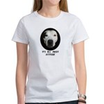 IT'S ALL ABOUT ATTITUDE (PIT BULL FACE) Women's T-