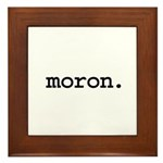 moron. Framed Tile
