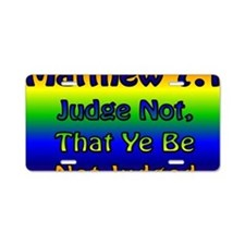 JudgeNotBanner Aluminum License Plate