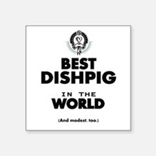 The Best in the World – Dishpig Sticker