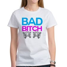 Bad Bitch Tee