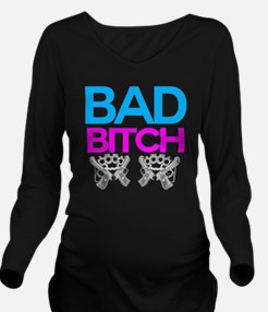 Bad Bitch Long Sleeve Maternity T-Shirt