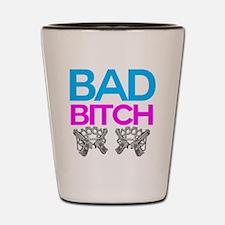 Bad Bitch Shot Glass