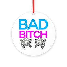 Bad Bitch Round Ornament