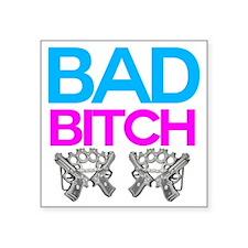 "Bad Bitch Square Sticker 3"" x 3"""