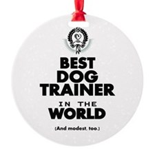 The Best in the World – Dog Trainer Ornament